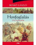 Honfoglalás - Táltosidők - Benkő László