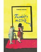 Temesi Ferenc: Tündér, mesék - Temesi Ferenc
