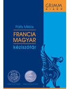 FRANCIA-MAGYAR KÉZISZÓTÁR - Letölthető szótárral  és kedvezményes online hozzáféréssel - Pálfy Miklós