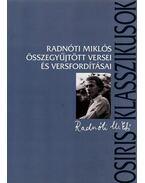 RADNÓTI MIKLÓS ÖSSZEGYŰJTÖTT VERSEI ÉS VERSFORDITÁSAI - Radnóti Miklós