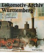 Lokomotiv-Archiv Württemberg - Hermann Lohr, Georg Thielmann