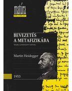Bevezetés a metafizikába - Martin Heidegger