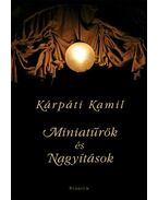 Miniatűrök és Nagyítások - versek Gí fotóival - Kárpáti Kamil