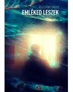 EMLÉKED LESZEK - Kelecsényi László