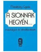 A Sionnak hegyén - Muraközy Gyula