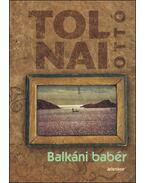 Balkáni babér - Tolnai Ottó