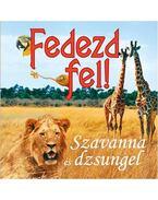 FEDEZD FEL! - SZAVANNA ÉS DZSUNGEL - Francesca Angrisano, Marina Raffo