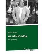 Az utolsó idők - Az igazság - Tóth László