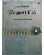 Fegyvertitkok    II. Világháború - Magyarország - Sipos Sándor