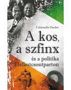 A kos, a szfinx és a politika Elefántcsontparton - Csizmadia Sándor