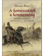 A honvesztéstől a honmentésig - Hermann Róbert