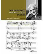 Tanulmánykötet Ujfalussy József emlékére - Berlász Melinda, Grabócz Márta