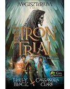 The Iron Trial - A vaspróba -  Holly Black, Cassandra Clare