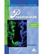 Prosztatarák-Gyakorlati kézikönyv - Szerkesztette: Dr. Géczi Lajos ,  Dr. Kásler Miklós