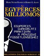 Az egyperces milliomos - Egyperces gyakorlati praktikák a pénzügyi függetlenséghez - Allen, Robert G., Mark Victor Hansen