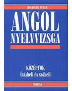 Angol nyelvvizsga  - Középfok. Írásbeli és szóbeli - Magyarics Péter