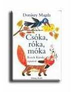 Csóka, róka, móka - Donászy Magda