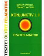 KONJUNKTÍV I,II. - TESZTFELADATOK - TESZTET ÖLTÖTT FELADATOK - Zimányi Katalin, Olaszy Kamilla