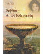 Sophia - A női bölcsesség - Szabó Judit