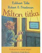 Milton titka - Eckhart Tolle, Robert S. Friedman
