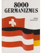 8000 germanizmus - Ármósné Eisenbarth Magda, Rátz Ottó