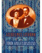 SZERELMES SZIVÜNK - Török Gyula