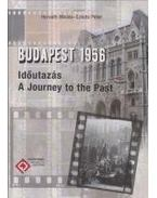 Budapest 1956 - Horváth Miklós, Szikits Péter