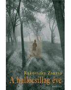 A hullócsillag éve - Rakovszky Zsuzsa