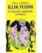 ILLIK TUDNI - Köves J.Julianna