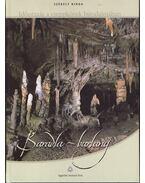 Baradla-barlang - Időutazás a cseppkövek birodalmában - Székely Kinga