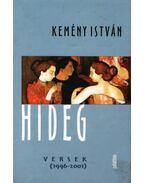 HIDEG VERSEK (1996-2001) - Kemény István