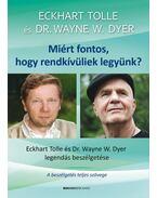 Miért fontos, hogy rendkívüliek legyünk?- Ajándék DVD-melléklettel - Dr. Wayne W. Dyer, Eckhart Tolle