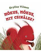 Mókus, mókus, mit csinálsz? - Gryllus Vilmos