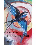 Fecskeforgó - Oláh Zoltán