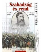 Szabadság és rend. Pest-Buda rendje és rendőrsége 1848-ban. - Urbán Aladár