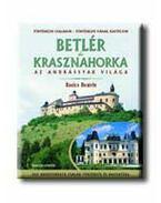 BETLÉR ÉS KRASZNAHORKA - AZ ANDRÁSSYAK VILÁGA - - Basics Beatrix