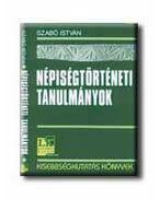 Népiségtörténeti tanulmányok - Szabó István