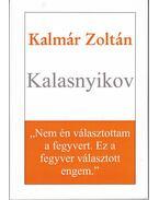 Kalasnyikov - Kalmár Zoltán