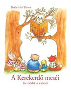A Kerekerdő meséi - Kubritzki Tímea