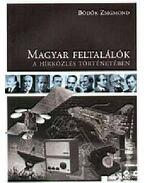 Magyar feltalálók a hírközlés történetében - Bödők Zsigmond