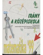 Irány a középiskola - Matematika '99 - Cserey Zoltán