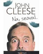 Na, szóval... - Cleese, John