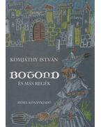 Botond és más regék - Komjáthy István
