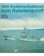 Vom Küstenschutzboot zum Raketenschiff - Hans Mehl, Knut Schäfer, Ulrich Israel