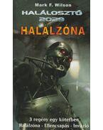 Halálosztó 2029: Halálzóna - Wilson, Mark F.