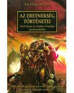 AZ ERETNEKSÉG TÖRTÉNETEI /THE HORUS HERSEY - .