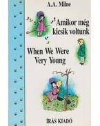 Amikor még kicsik voltunk - When We Were Very Young - A. A. Milne