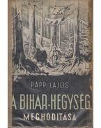 A Bihar-hegység meghódítása - Papp Lajos