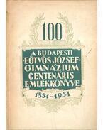 A Budapesti Eötvös József Gimnázium centenáris emlékkönyve - Donászy Ferenc, Kollár József