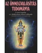 Az önmegvalósítás tudománya - A. C. Bhaktivekanta Swami Prabhupáda